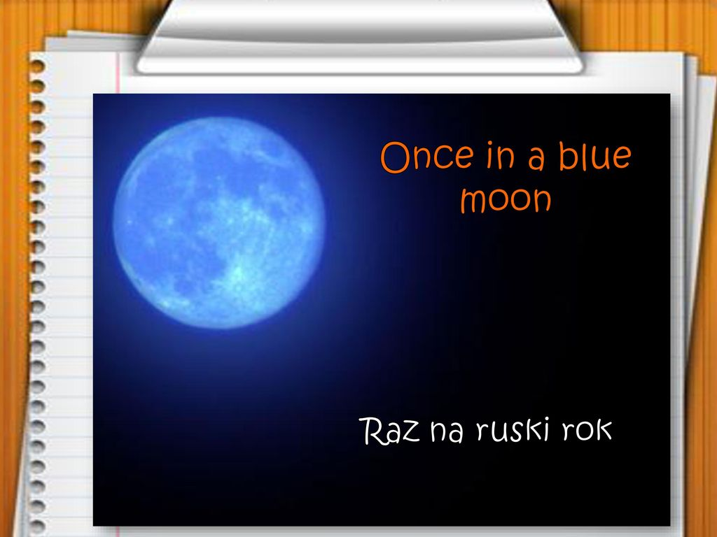 Once in a blue moon Raz na ruski rok