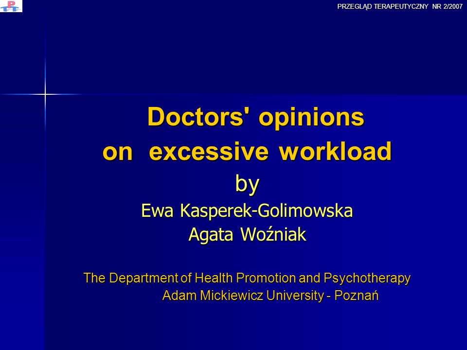 on excessive workload by Doctors opinions Ewa Kasperek-Golimowska