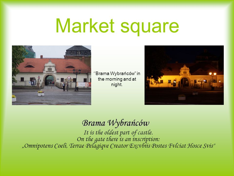 ''Brama Wybrańców in the morning and at night.