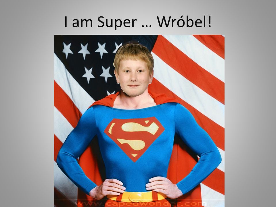 I am Super … Wróbel!