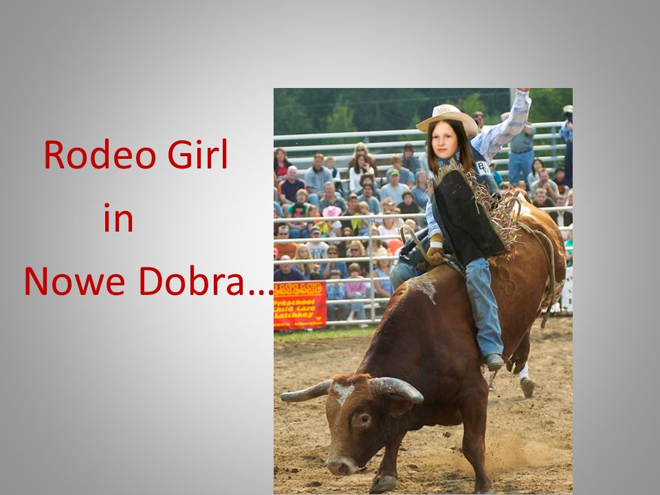 Rodeo Girl in Nowe Dobra…