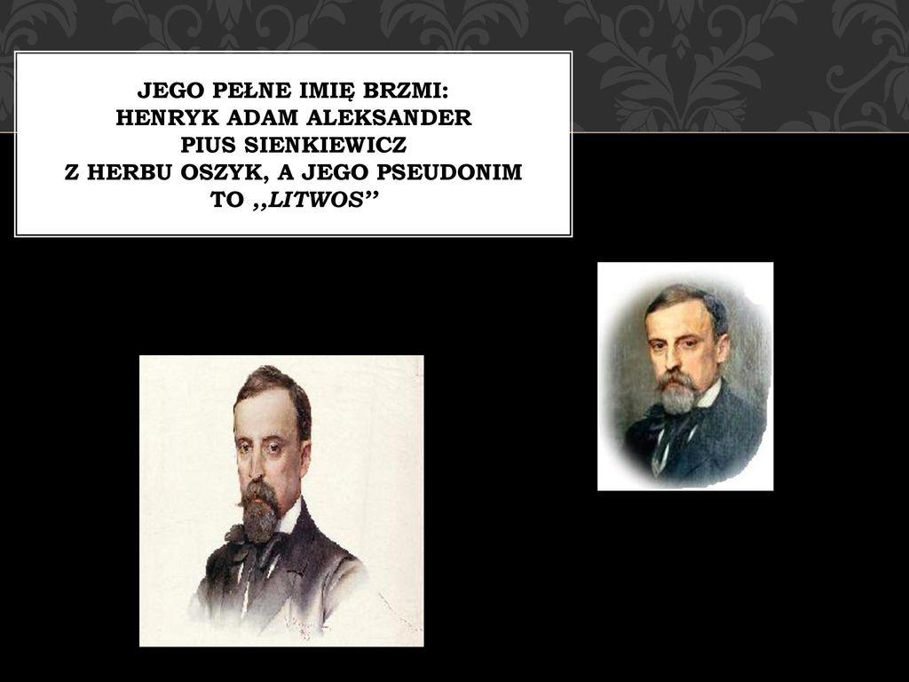 Coś Ciekawego O Henryku Sienkiewiczu Ppt Pobierz