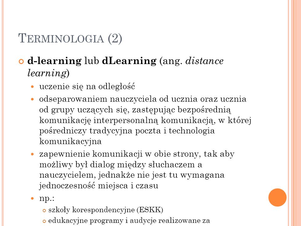 Terminologia (2) d-learning lub dLearning (ang. distance learning)
