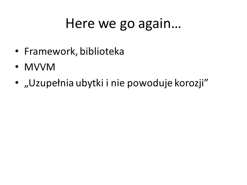 Here we go again… Framework, biblioteka MVVM