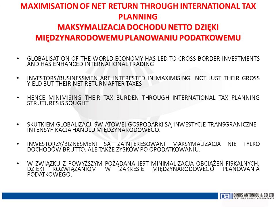MAXIMISATION OF NET RETURN THROUGH INTERNATIONAL TAX PLANNING MAKSYMALIZACJA DOCHODU NETTO DZIĘKI MIĘDZYNARODOWEMU PLANOWANIU PODATKOWEMU