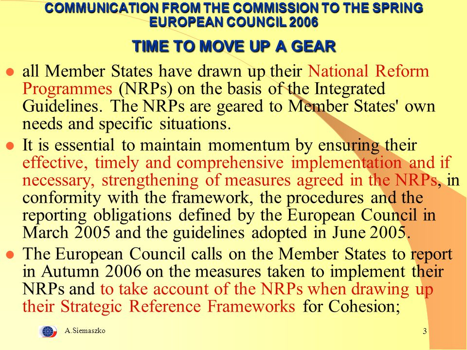 COMMUNICATION FROM THE COMMISSION TO THE SPRING EUROPEAN COUNCIL 2006 TIME TO MOVE UP A GEAR