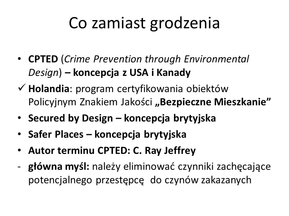 Co zamiast grodzenia CPTED (Crime Prevention through Environmental Design) – koncepcja z USA i Kanady.