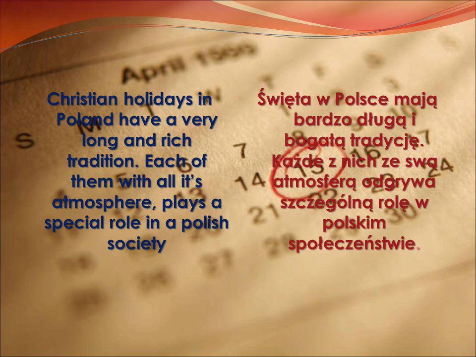 Christian holidays in Poland have a very long and rich tradition