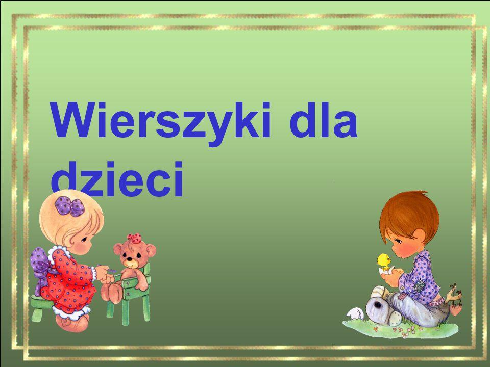 Wierszyki Dla Dzieci Ppt Pobierz