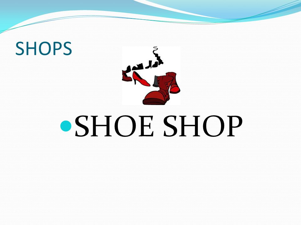 SHOPS SHOE SHOP