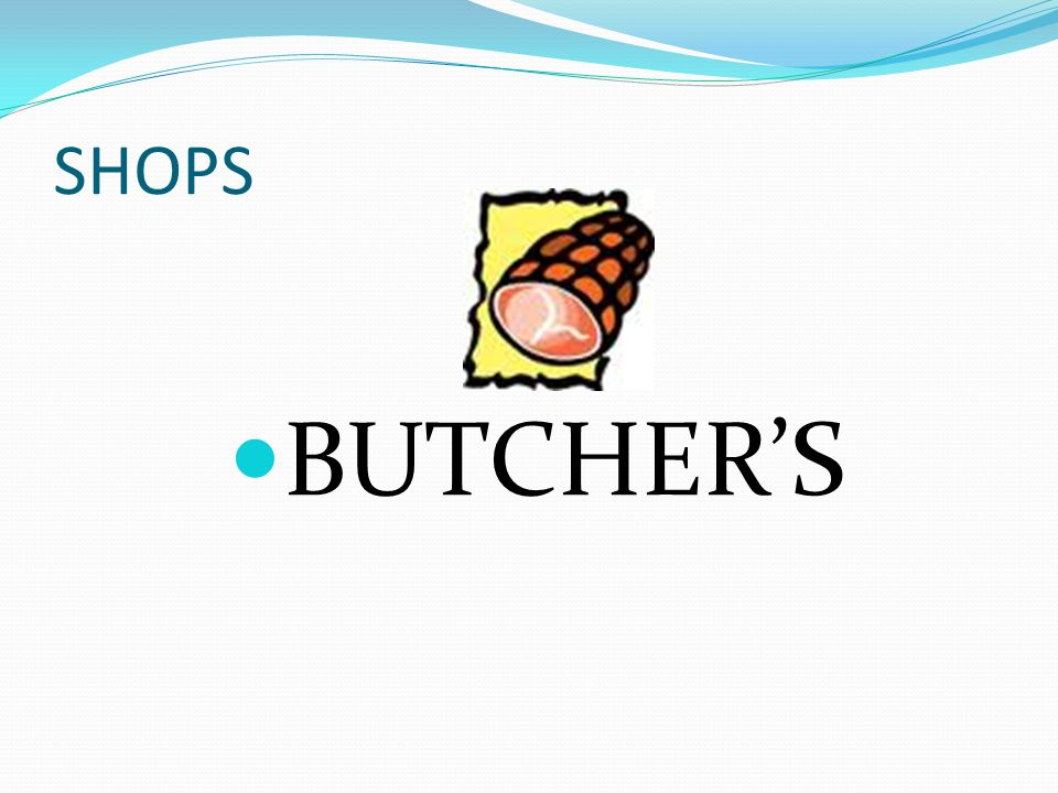 SHOPS BUTCHER'S