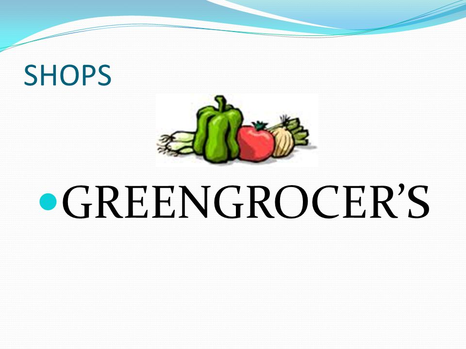 SHOPS GREENGROCER'S