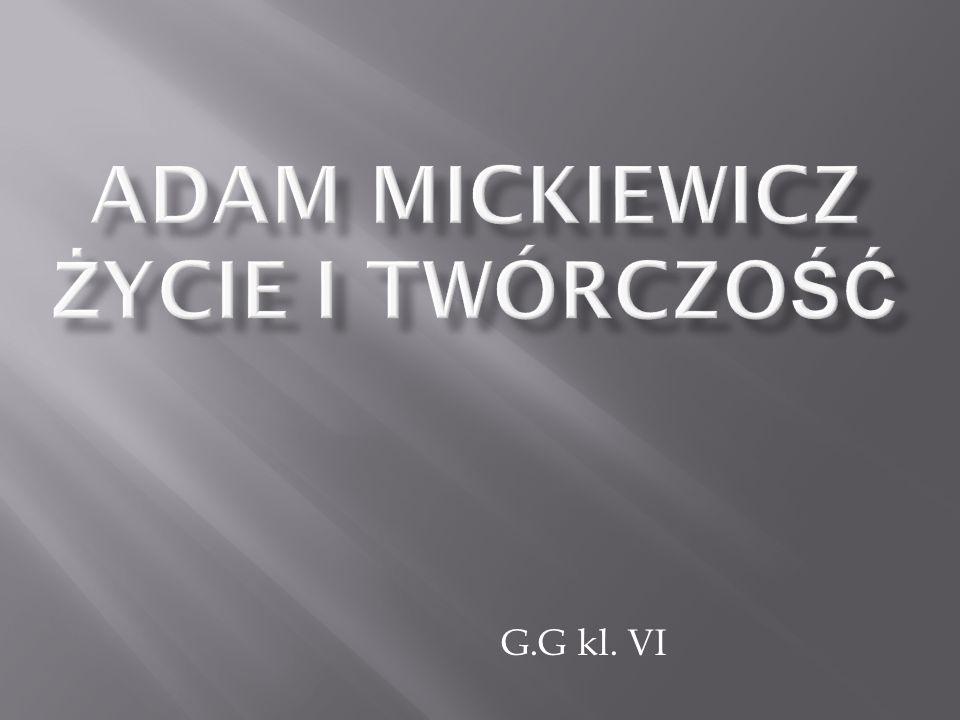 Adam Mickiewicz życie I Twórczość Ppt Pobierz