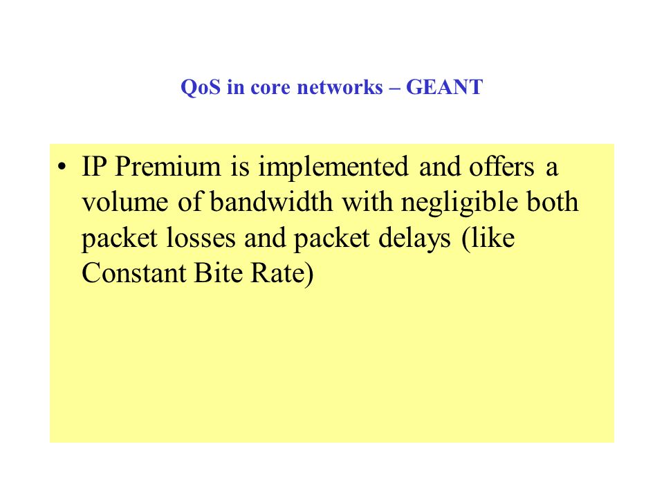 QoS in core networks – GEANT