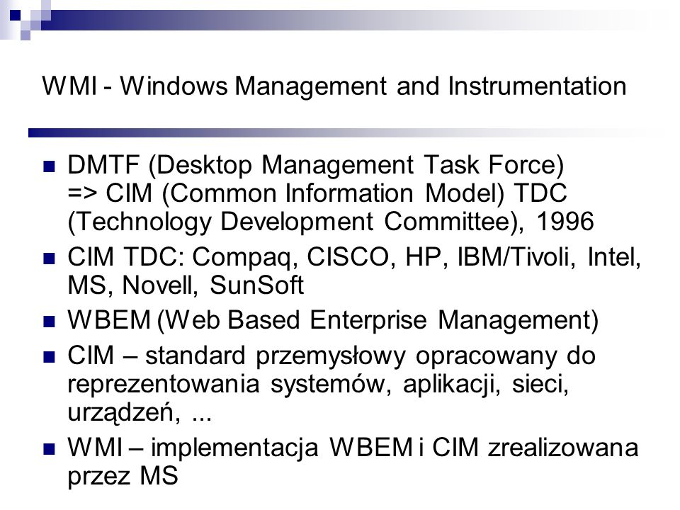 WMI - Windows Management and Instrumentation