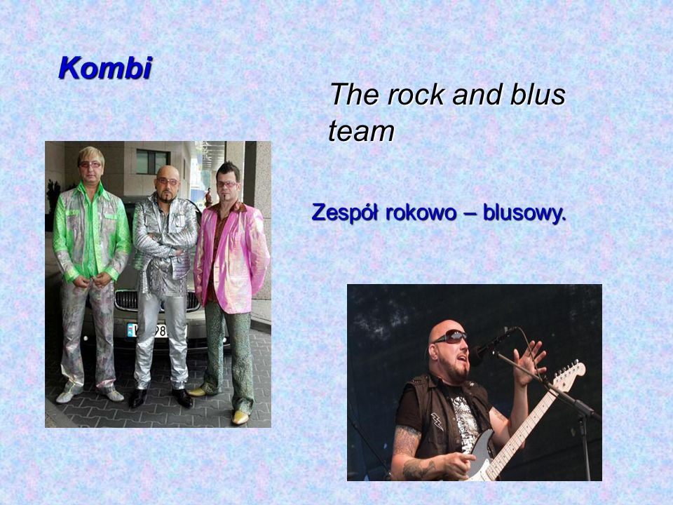 Kombi The rock and blus team Zespół rokowo – blusowy.