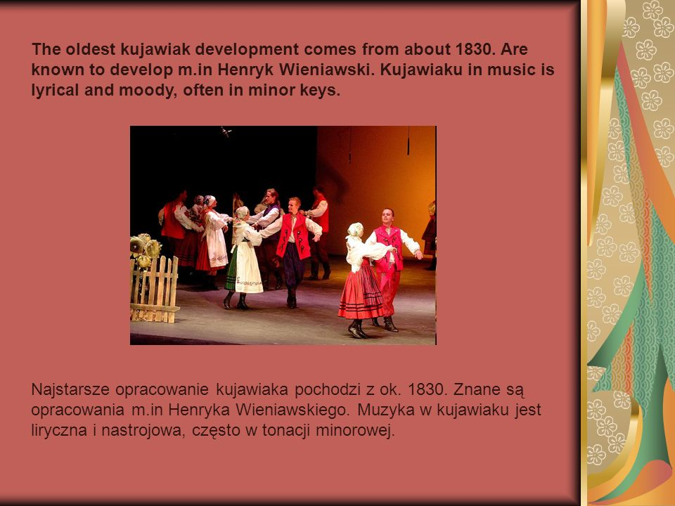 The oldest kujawiak development comes from about 1830