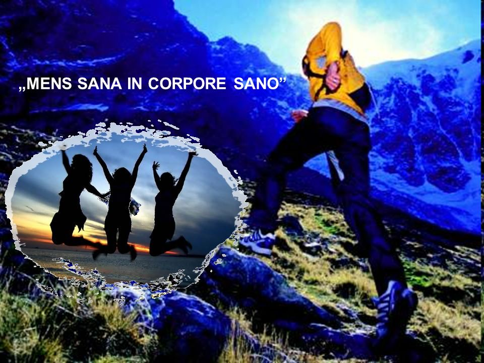 """MENS SANA IN CORPORE SANO"