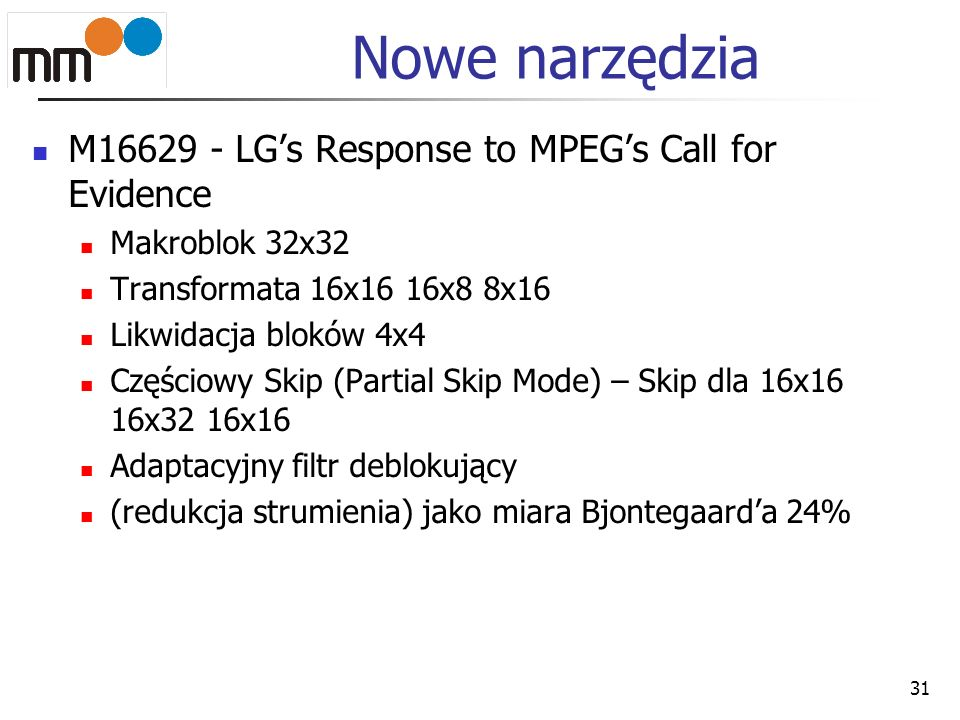 Nowe narzędzia M LG's Response to MPEG's Call for Evidence