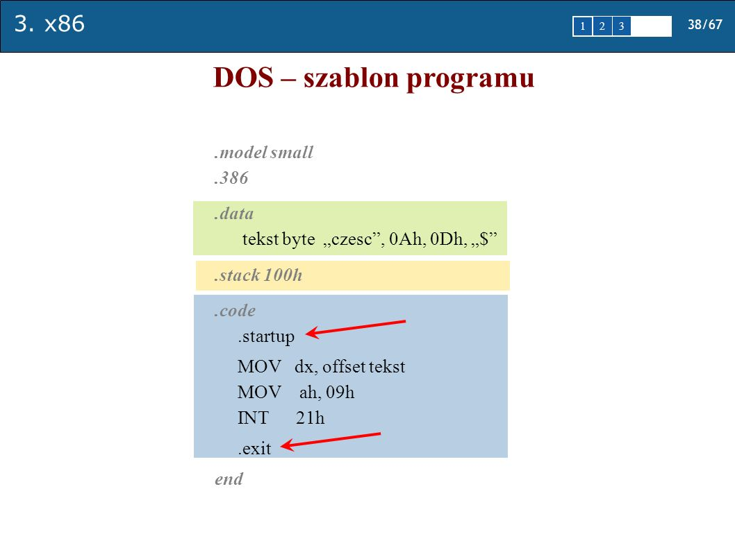 DOS – szablon programu .model small .386 .data