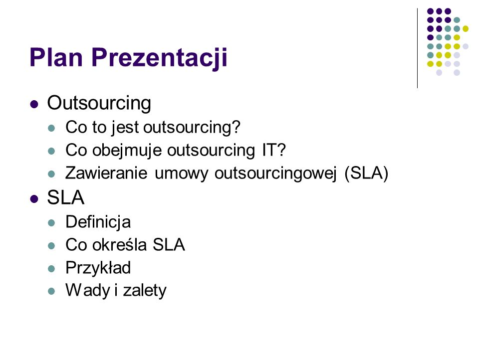 Plan Prezentacji Outsourcing SLA Co to jest outsourcing