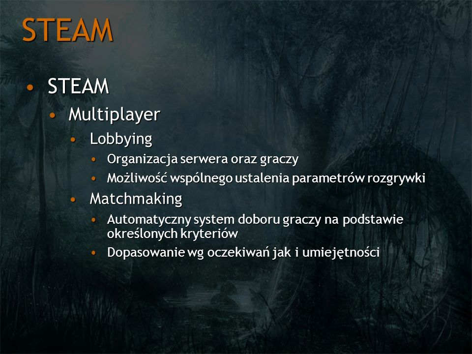STEAM STEAM Multiplayer Lobbying Matchmaking