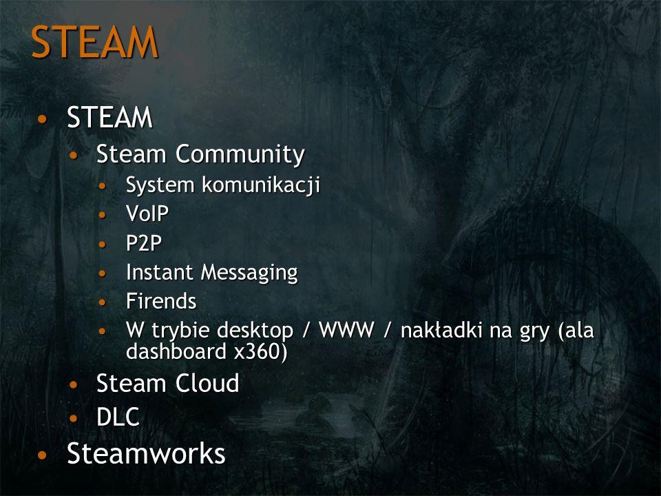 STEAM STEAM Steamworks Steam Community Steam Cloud DLC