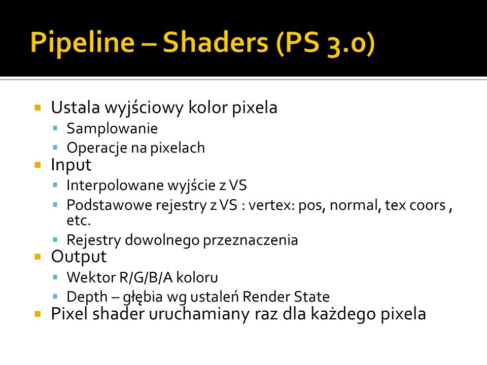 Pipeline – Shaders (PS 3.0)