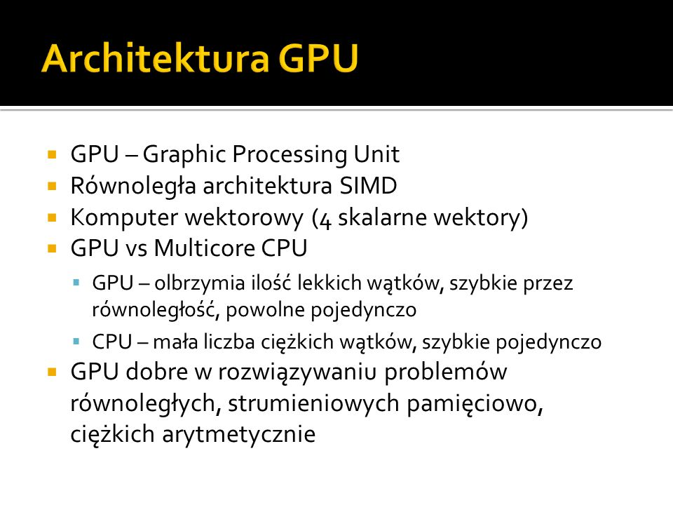 Architektura GPU GPU – Graphic Processing Unit