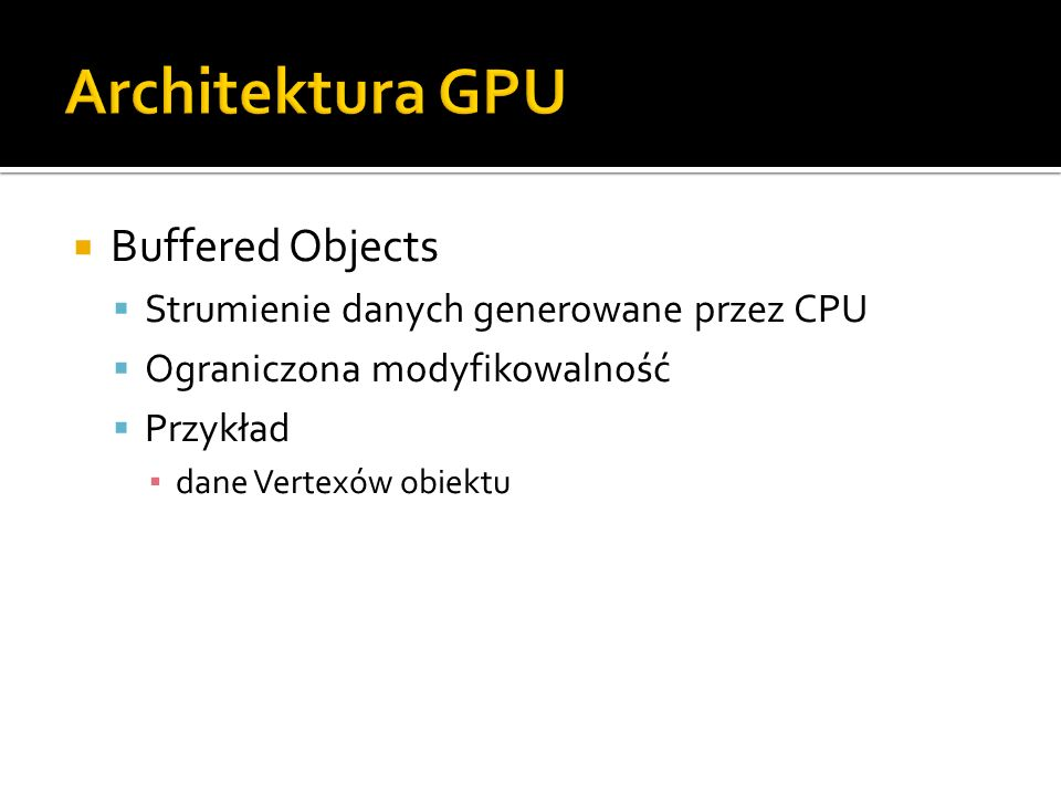 Architektura GPU Buffered Objects
