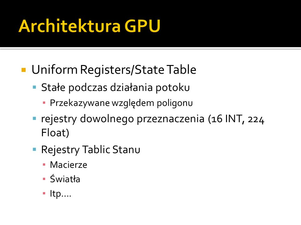 Architektura GPU Uniform Registers/State Table