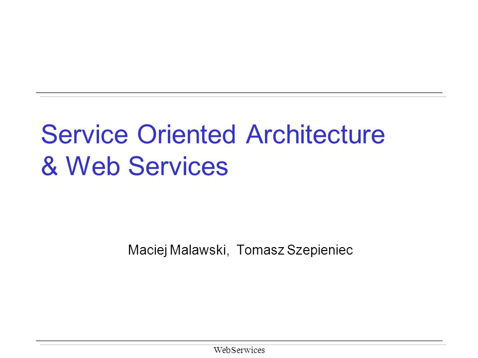 Service Oriented Architecture & Web Services