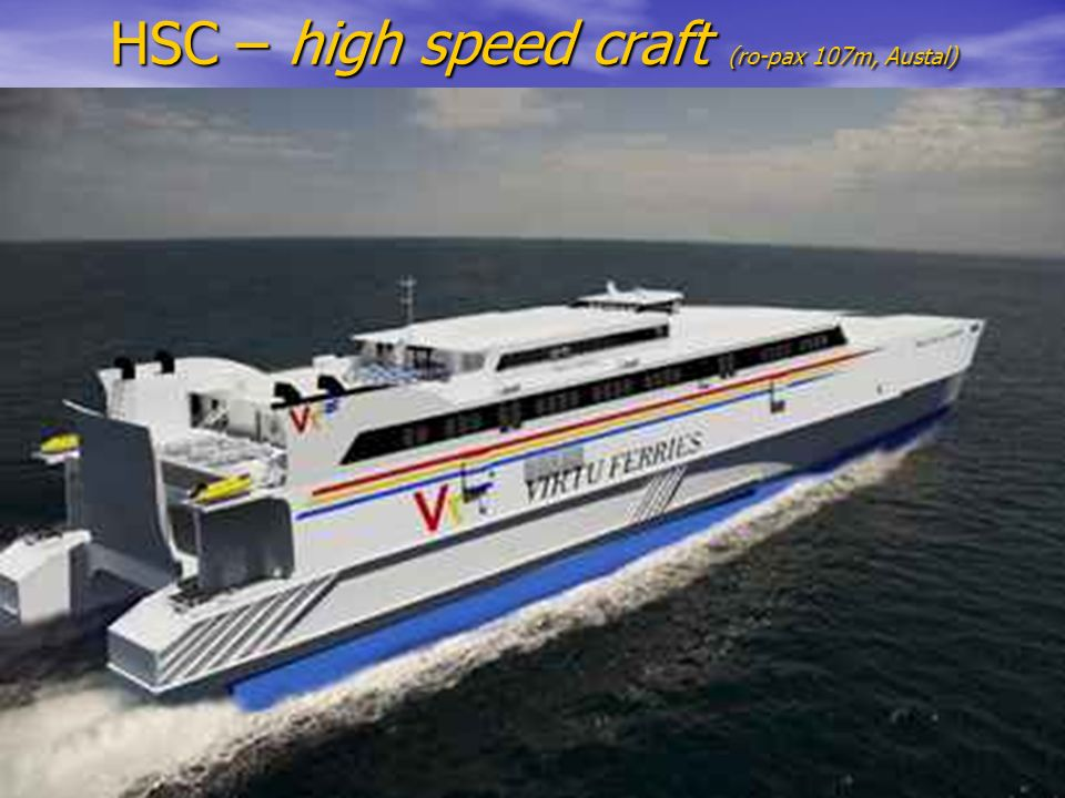 HSC – high speed craft (ro-pax 107m, Austal)