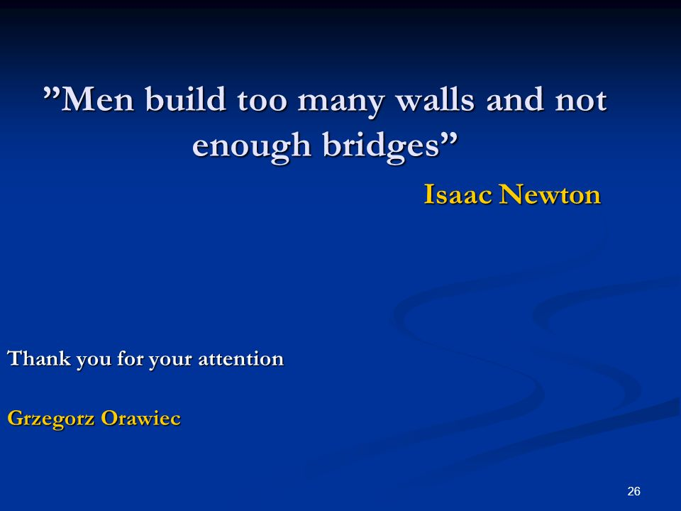 Men build too many walls and not enough bridges
