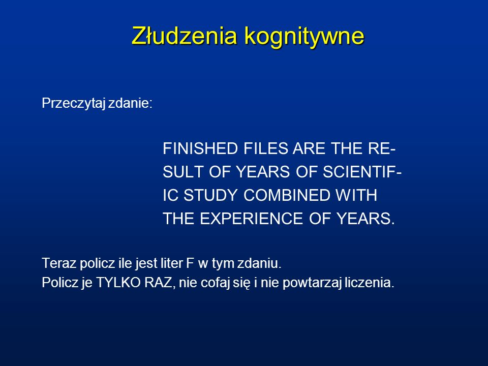 Złudzenia kognitywne FINISHED FILES ARE THE RE-