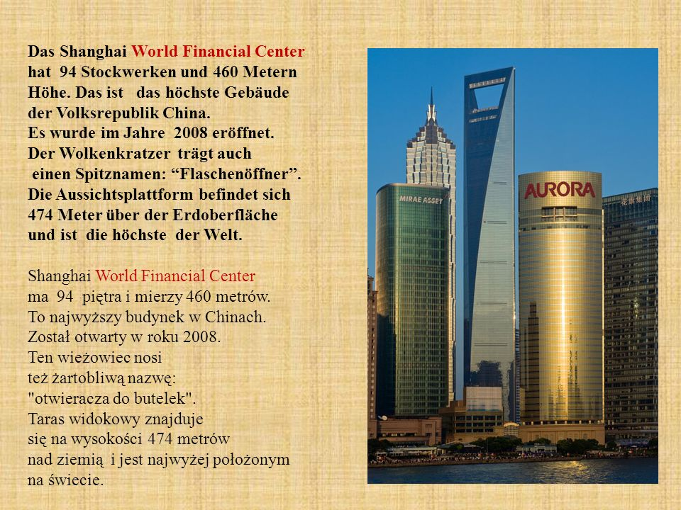 Das Shanghai World Financial Center hat 94 Stockwerken und 460 Metern Höhe.