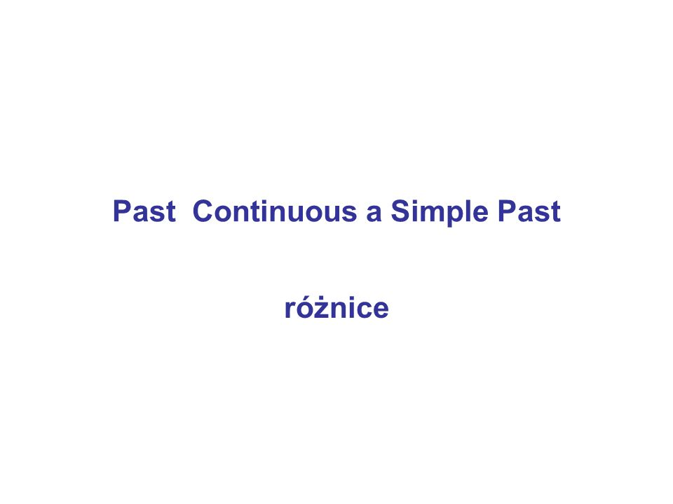 Past Continuous a Simple Past