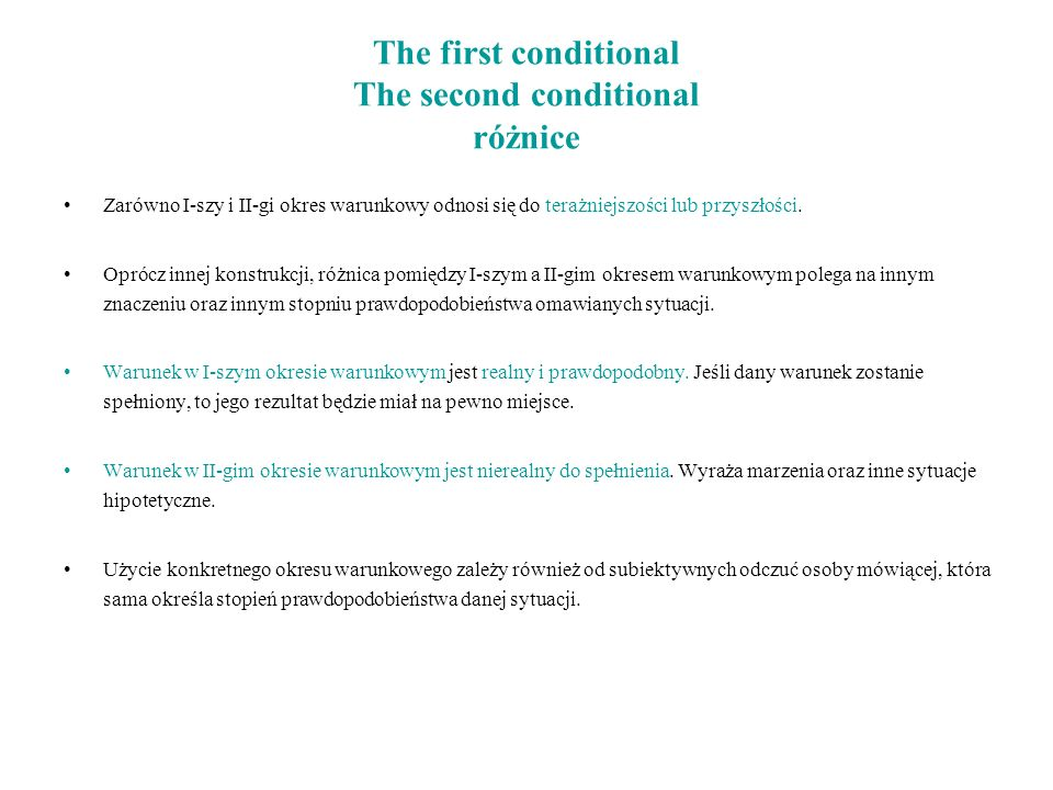 The first conditional The second conditional różnice