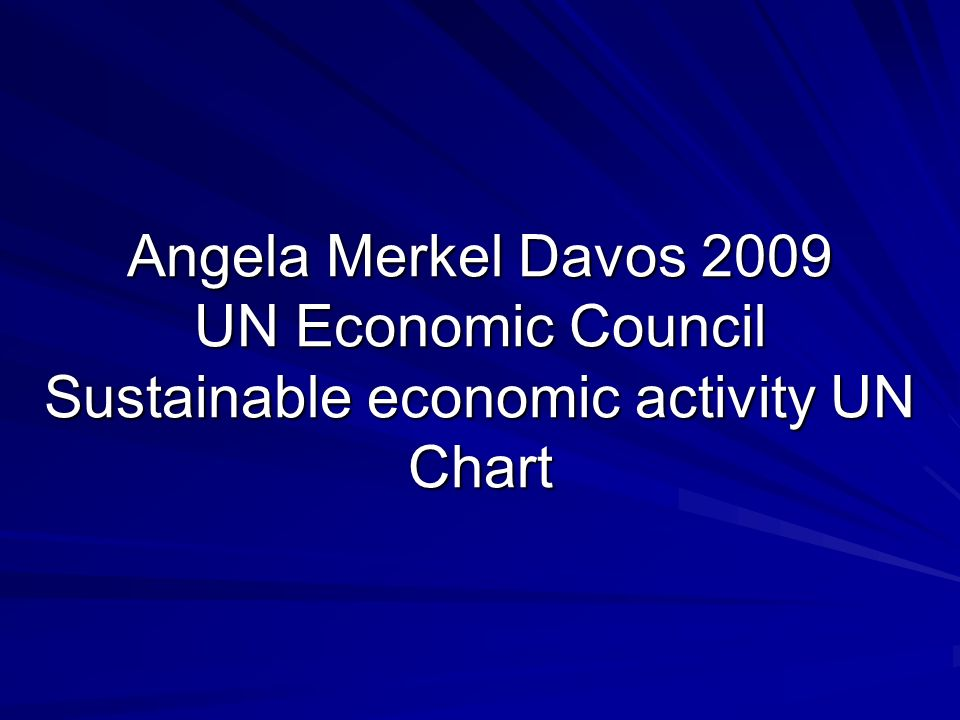 Angela Merkel Davos 2009 UN Economic Council Sustainable economic activity UN Chart