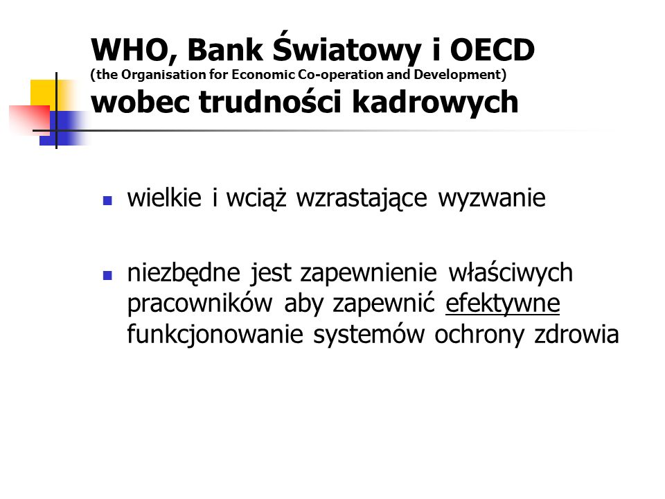 WHO, Bank Światowy i OECD (the Organisation for Economic Co-operation and Development) wobec trudności kadrowych