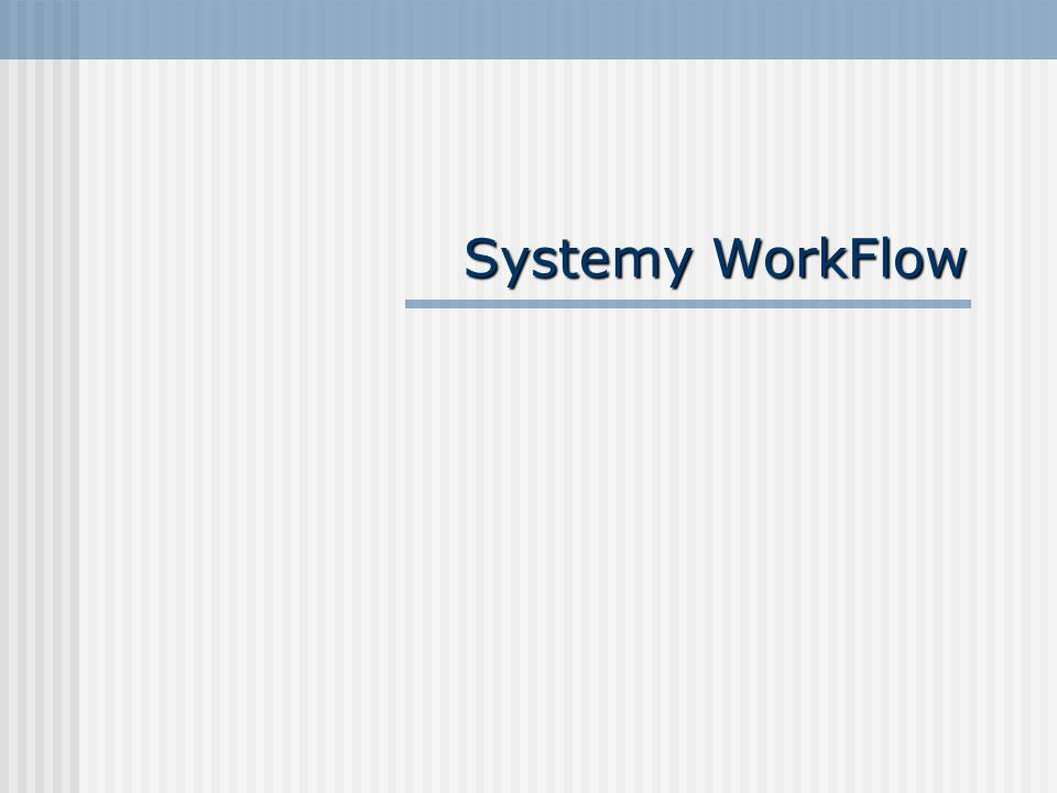 Systemy WorkFlow