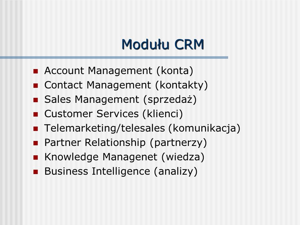 Modułu CRM Account Management (konta) Contact Management (kontakty)