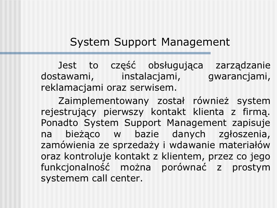 System Support Management