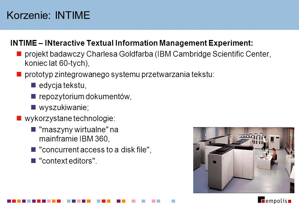 Korzenie: INTIME INTIME – INteractive Textual Information Management Experiment: