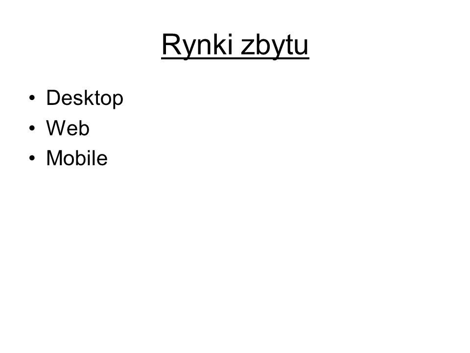 Rynki zbytu Desktop Web Mobile