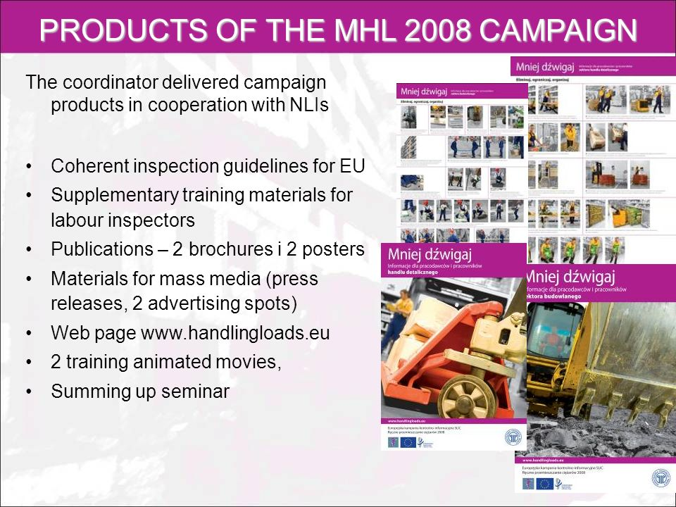 PRODUCTS OF THE MHL 2008 CAMPAIGN