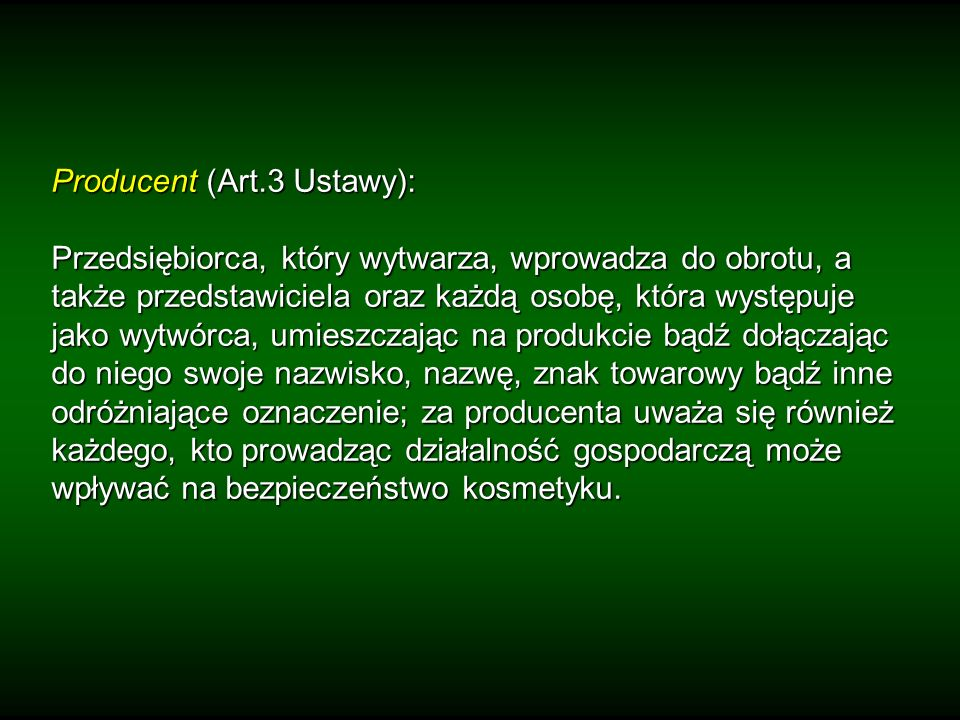Producent (Art.3 Ustawy):