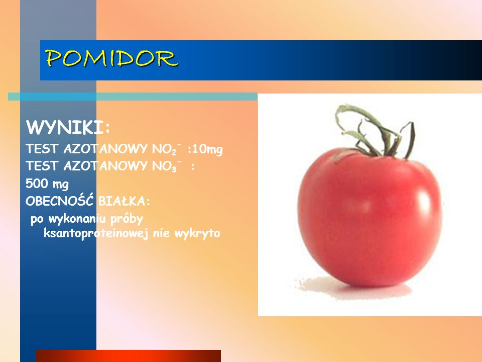 POMIDOR WYNIKI: TEST AZOTANOWY NO2- :10mg TEST AZOTANOWY NO3- : 500 mg