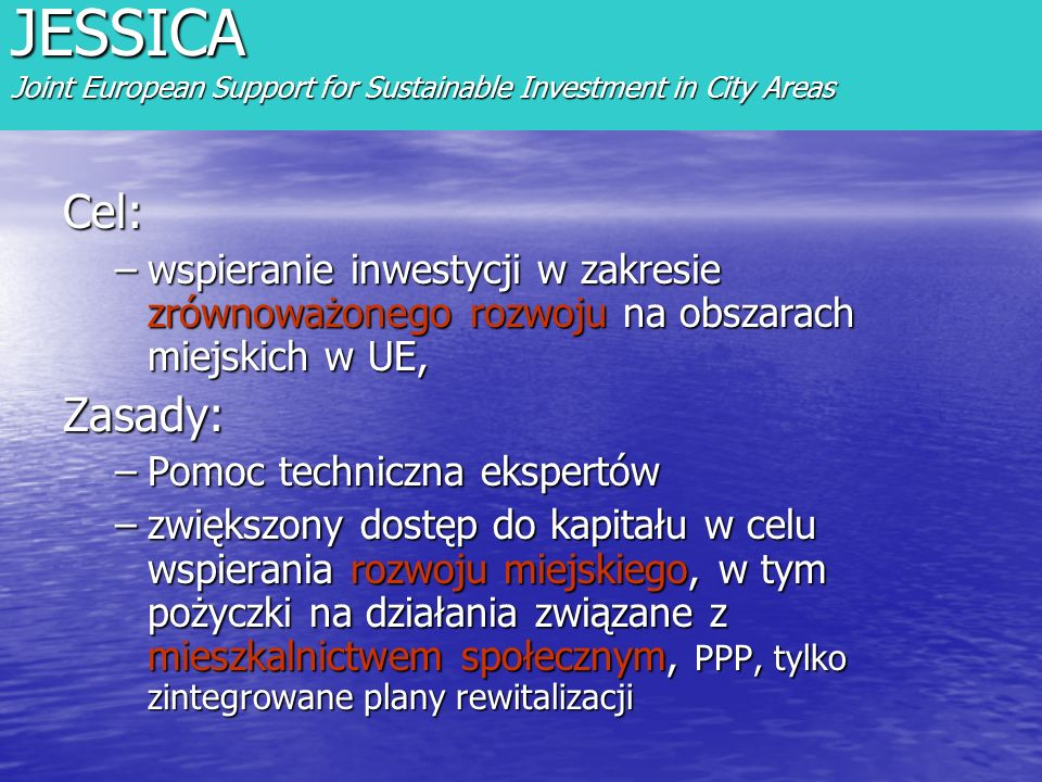 JESSICA Joint European Support for Sustainable Investment in City Areas