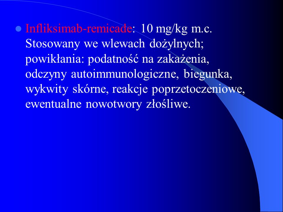 Infliksimab-remicade: 10 mg/kg m. c
